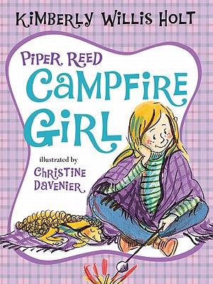 Piper Reed, Campfire Girl By Holt, Kimberly Willis/ Davenier, Christine (ILT)
